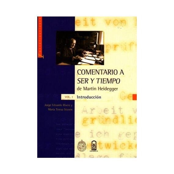 COMENTARIO A SER Y TIEMPO DE MARTIN HEIDEGGER VOL I. Introducción