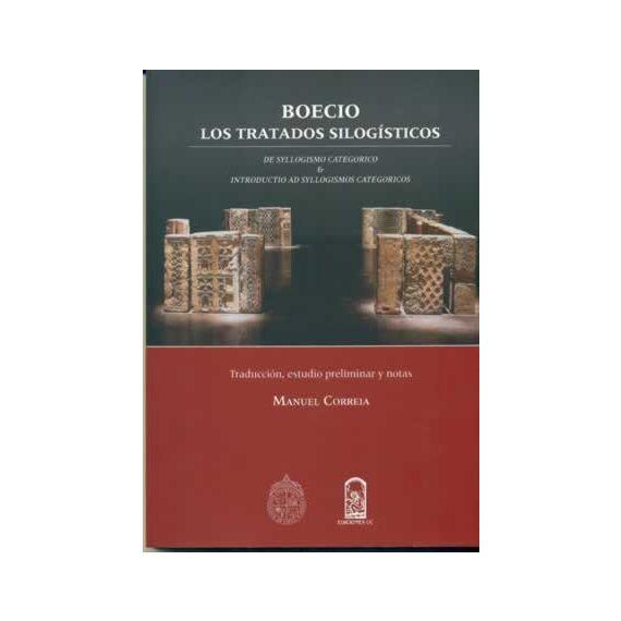 BOECIO, LOS TRATADOS SILOGÍSTICOS. Traducción, estudio preliminar y notas