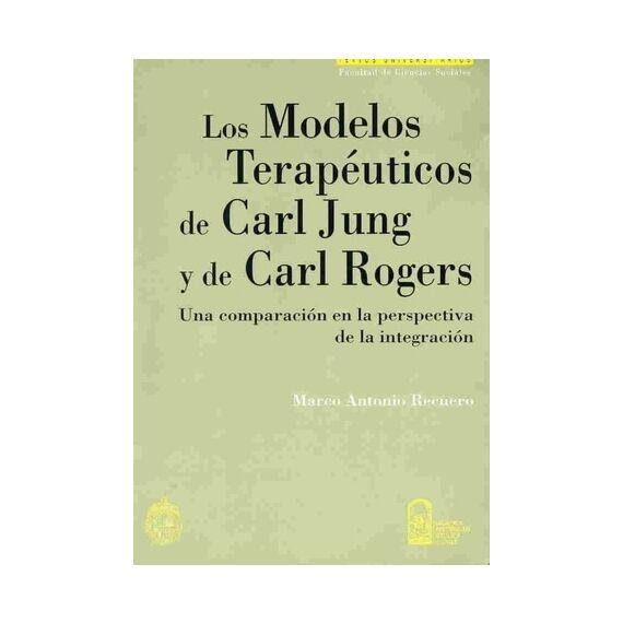MODELOS TERAPÉUTICOS DE CARL JUNG Y CARL ROGERS