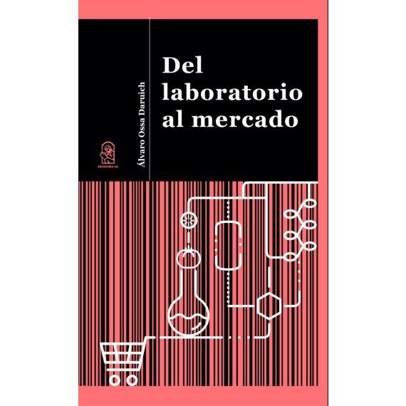 DEL LABORATORIO AL MERCADO