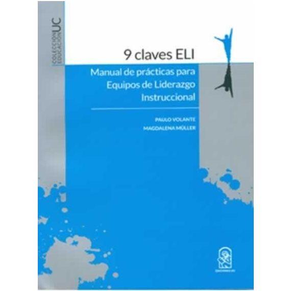 9 CLAVES ELI. Manual de prácticas para equipos de liderazgo institucional