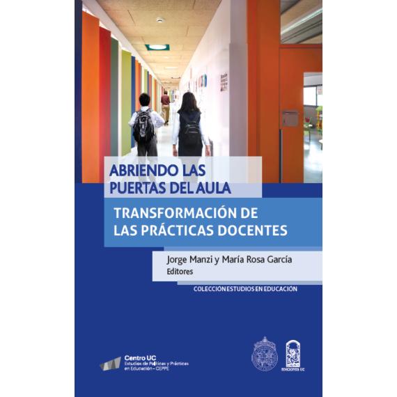 ABRIENDO LAS PUERTAS DEL AULA. Transformación de las prácticas docentes