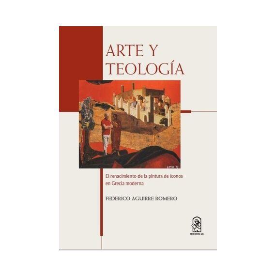 ARTE Y TEOLOGÍA. El renacimiento de la pintura de íconos en Grecia moderna