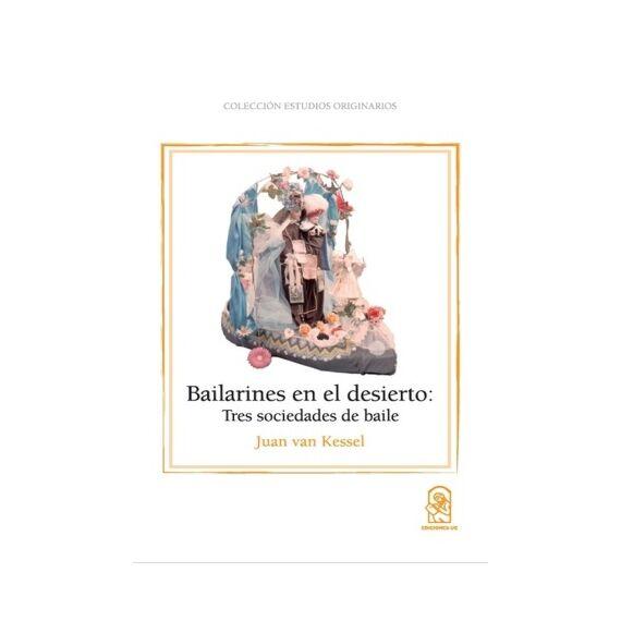 BAILARINES EN EL DESIERTO. Tres sociedades de bailes