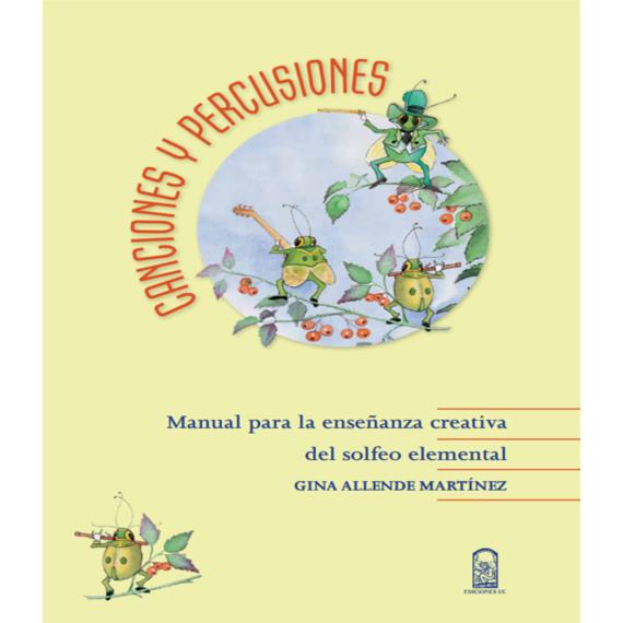 CANCIONES Y PERCUSIONES. Manual para la enseñanza creativa del solfeo elemental