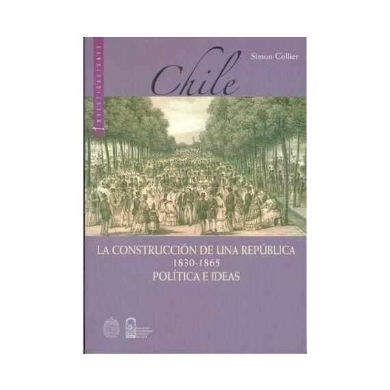 LA CONSTRUCCIÓN DE UNA REPÚBLICA 1830-1865. Política e ideas
