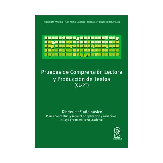 CL-PT. PRUEBA DE COMPRENSIÓN LECTORA Y PRODUCCIÓN DE TEXTOS (KÍNDER A 4º BÁSICO)