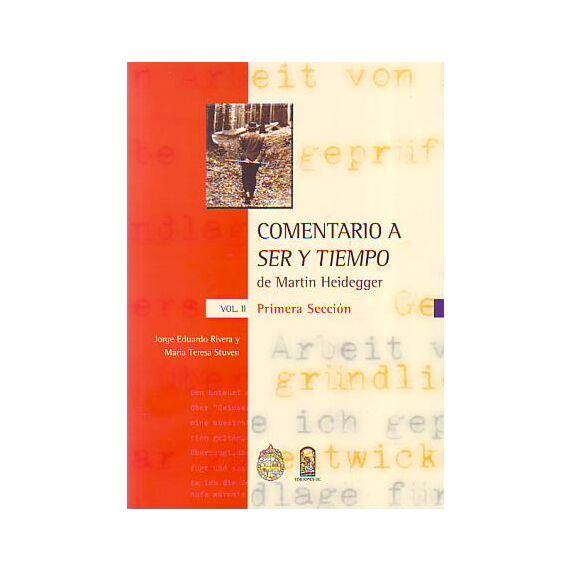 COMENTARIO A SER Y TIEMPO DE MARTIN HEIDEGGER VOL II. Primera sección