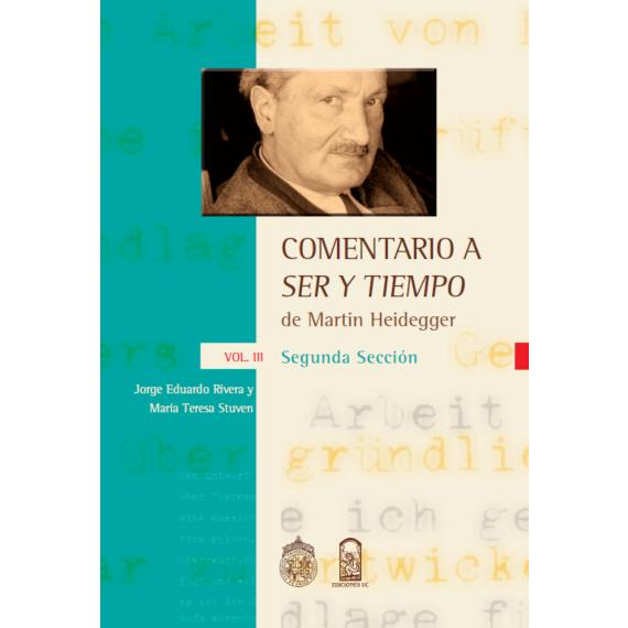 COMENTARIO A SER Y TIEMPO DE MARTIN HEIDEGGER VOL. III. Segunda sección
