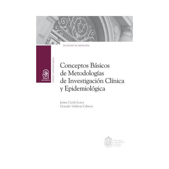 CONCEPTOS BÁSICOS DE METODOLOGÍAS DE INVESTIGACIÓN CLÍNICA Y EPIDEMIOLÓGICA