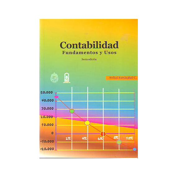 CONTABILIDAD FUNDAMENTOS Y USOS