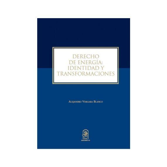 DERECHO DE ENERGÍA. Identidad y transformaciones