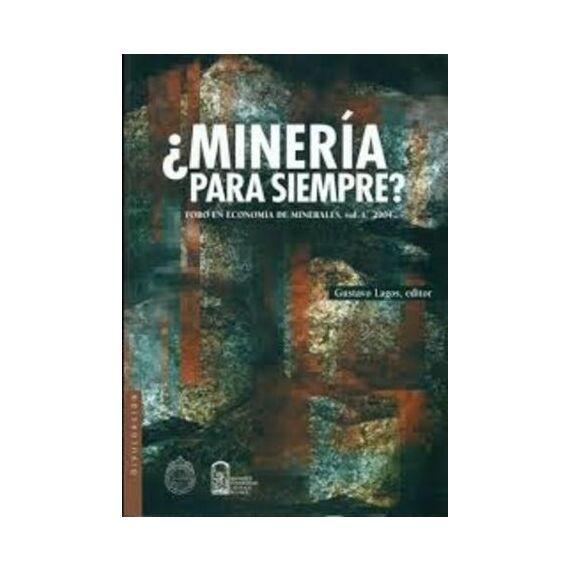 ¿MINERÍA PARA SIEMPRE? Foro en economía de minerales