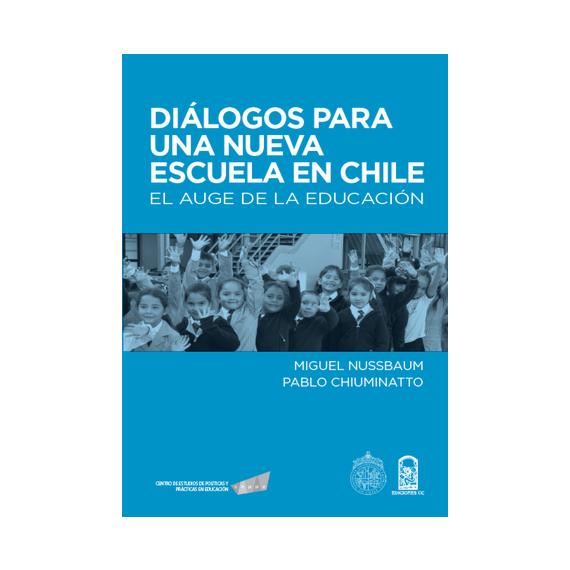 DIÁLOGOS PARA UNA NUEVA ESCUELA EN CHILE. El auge de la Educación