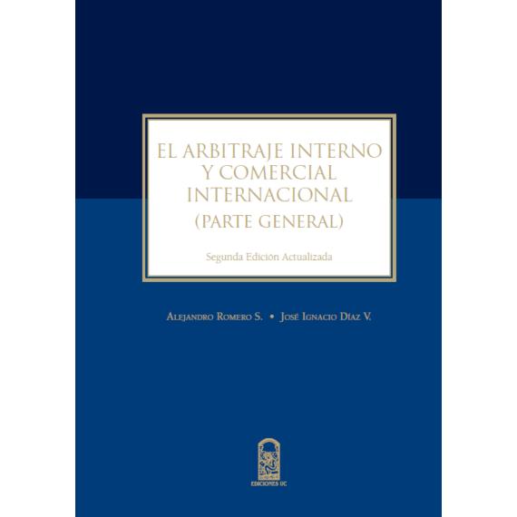 EL ARBITRAJE INTERNO Y COMERCIAL INTERNACIONAL (Parte general)
