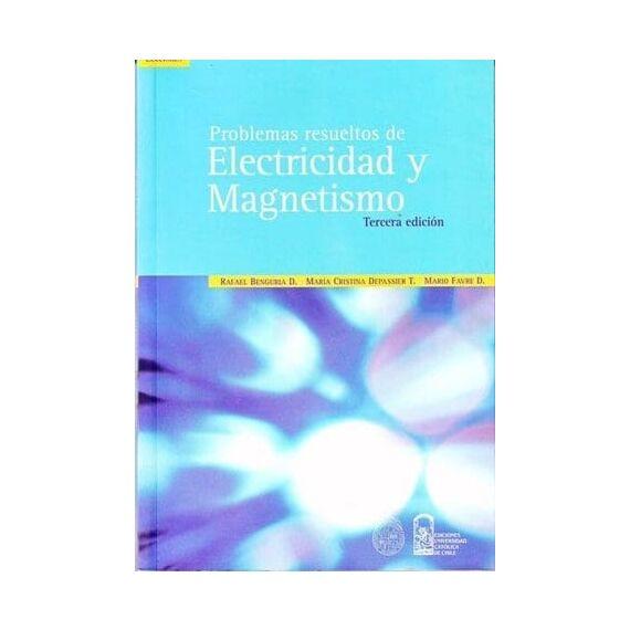 ELECTRICIDAD Y MAGNETISMO. Problemas resueltos