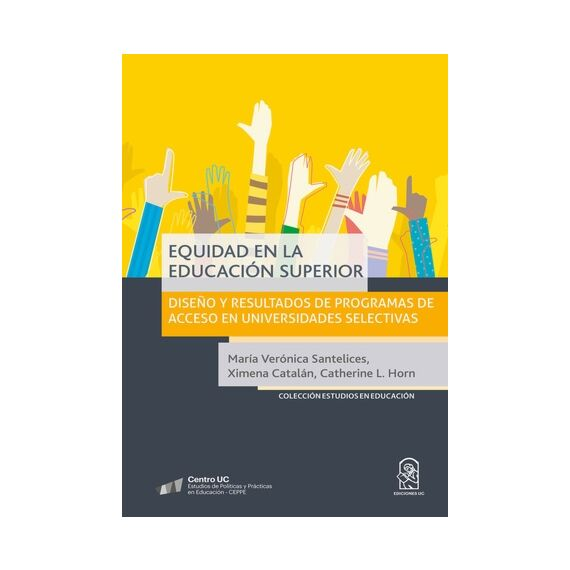 EQUIDAD EN LA EDUCACIÓN SUPERIOR. Diseño y resultados de programas de acceso en universidades selectivas
