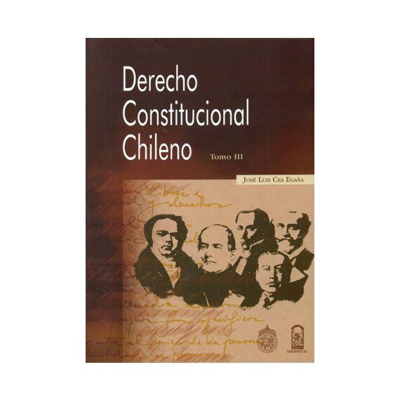 DERECHO CONSTITUCIONAL CHILENO TOMO III