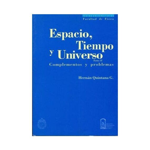 ESPACIO, TIEMPO Y UNIVERSO TOMO II. Complementos y problemas