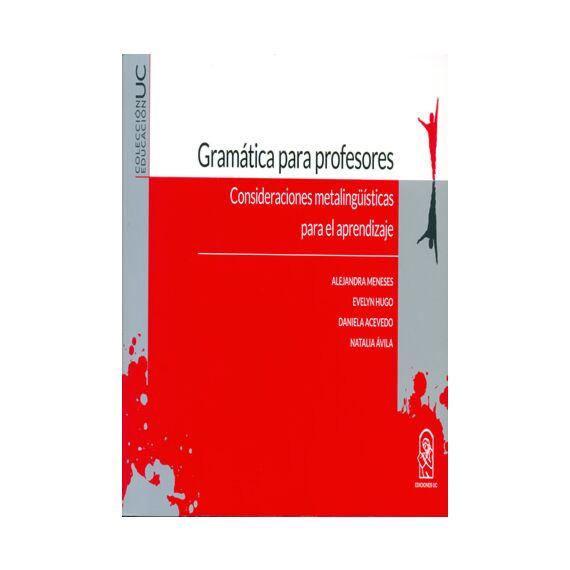 GRAMÁTICA PARA PROFESORES. Consideraciones metalingüísticas para el aprendizaje