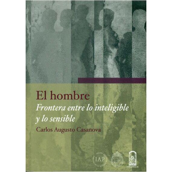 EL HOMBRE. Frontera entre lo inteligible y lo sensible