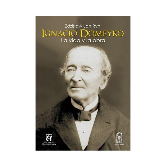 IGNACIO DOMEYKO. La vida y la obra