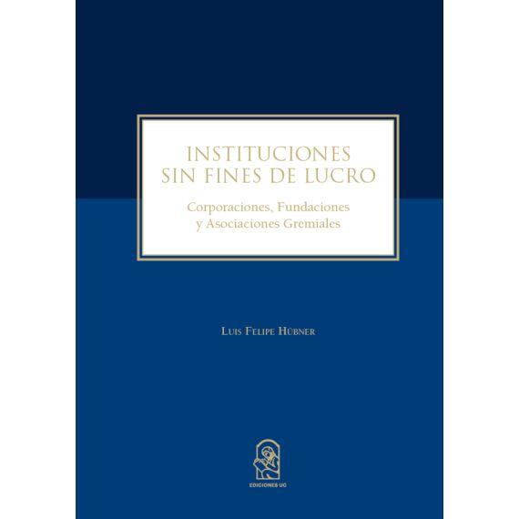 INSTITUCIONES SIN FINES DE LUCRO. Corporaciones, fundaciones y asociaciones gremiales