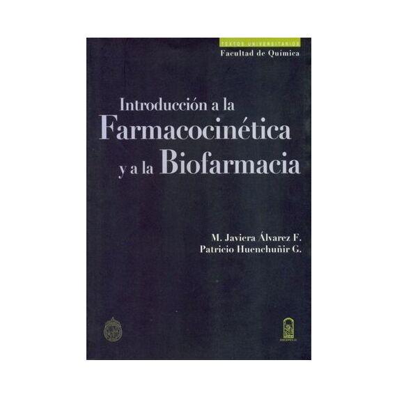 INTRODUCCIÓN A LA FARMACOCINÉTICA Y A LA BIOFARMACIA