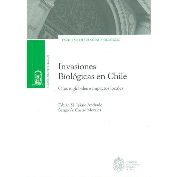 INVASIONES BIOLÓGICAS EN CHILE. Causas globales e impactos locales