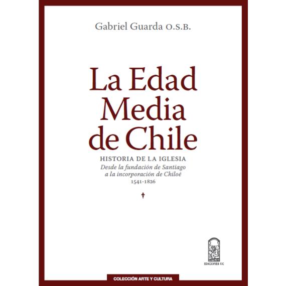 LA EDAD MEDIA DE CHILE. Historia de la Iglesia