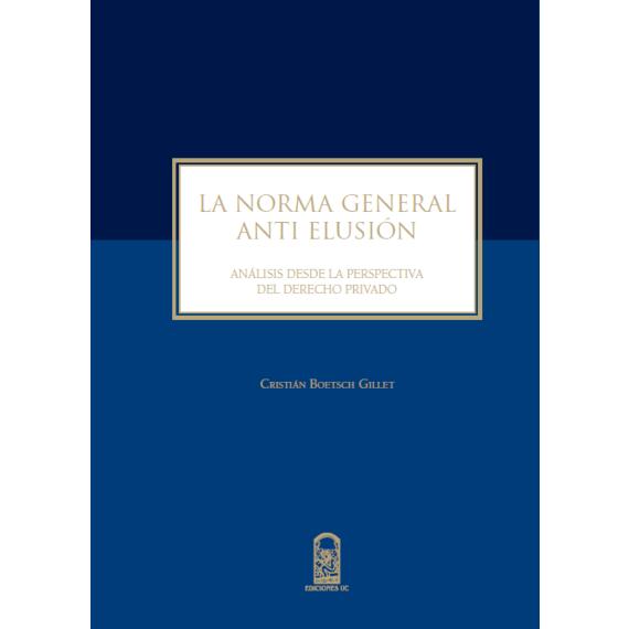 LA NORMA GENERAL ANTI ELUSIÓN. Análisis desde la perspectiva del Derecho Privado