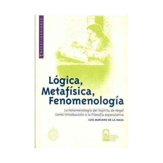 LÓGICA, METAFÍSICA, FENOMENOLOGÍA