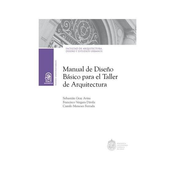 MANUAL DE DISEÑO BÁSICO PARA EL TALLER DE ARQUITECTURA