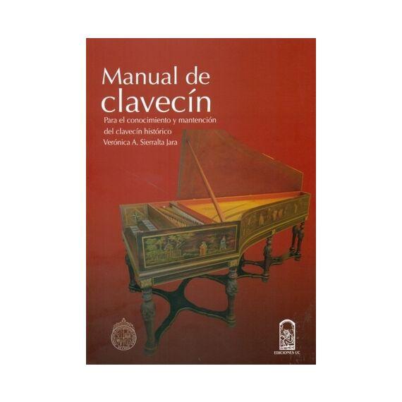 MANUAL DE CLAVECÍN. Para el conocimiento y mantención del clavecín histórico