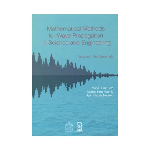 MATHEMATICAL METHODS FOR WAVE PROPAGATION IN SCIENCE AND ENGINEERING