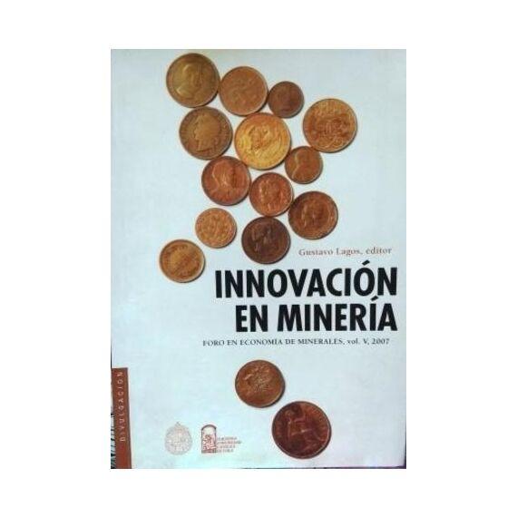 INNOVACIÓN EN MINERÍA. Foro en economía de minerales