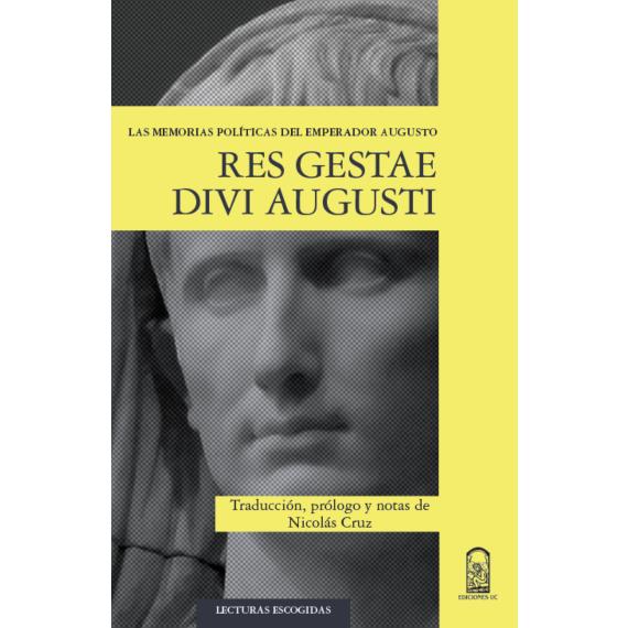 RES GESTAE DIVI AUGUSTI. Las memorias políticas del emperador Augusto