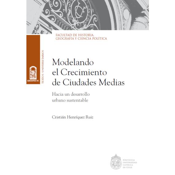 MODELANDO EL CRECIMIENTO DE CIUDADES MEDIAS. Hacia un desarrollo urbano sustentable
