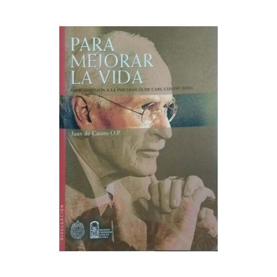 PARA MEJORAR LA VIDA. Introducción a la psicología de Carl Gustav Jung