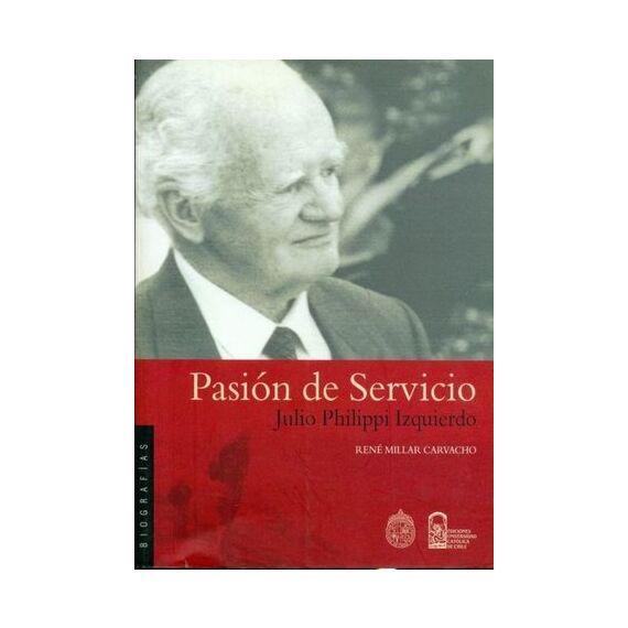 PASIÓN DE SERVICIO. Julio Philippi Izquierdo