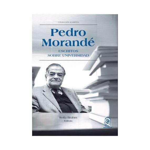 PEDRO MORANDÉ. Escritos sobre Universidad