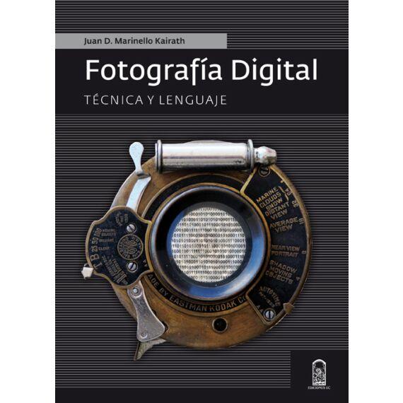 FOTOGRAFÍA DIGITAL. Técnica y Lenguaje