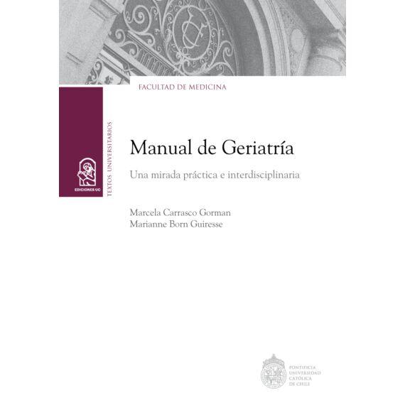 MANUAL DE GERIATRÍA. Una mirada práctica e interdisciplinaria