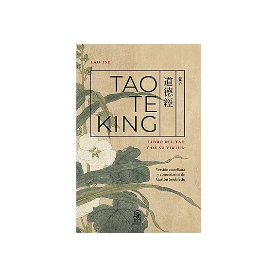 TAO TE KING. Libro del Tao y de su virtud
