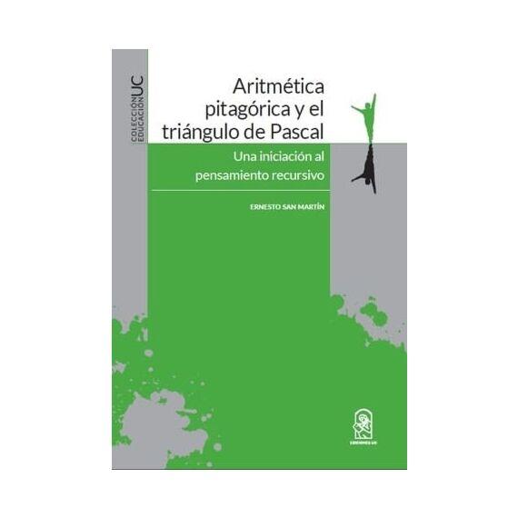 ARITMÉTICA PITAGÓRICA Y EL TRIÁNGULO DE PASCAL. Una iniciación al pensamiento recursivo