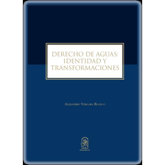 DERECHO DE AGUAS. Identidad y transformaciones