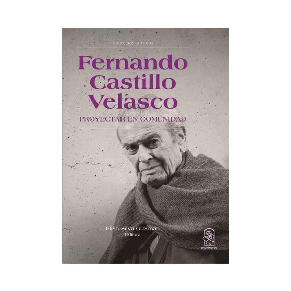 FERNANDO CASTILLO VELASCO. Proyectar en comunidad