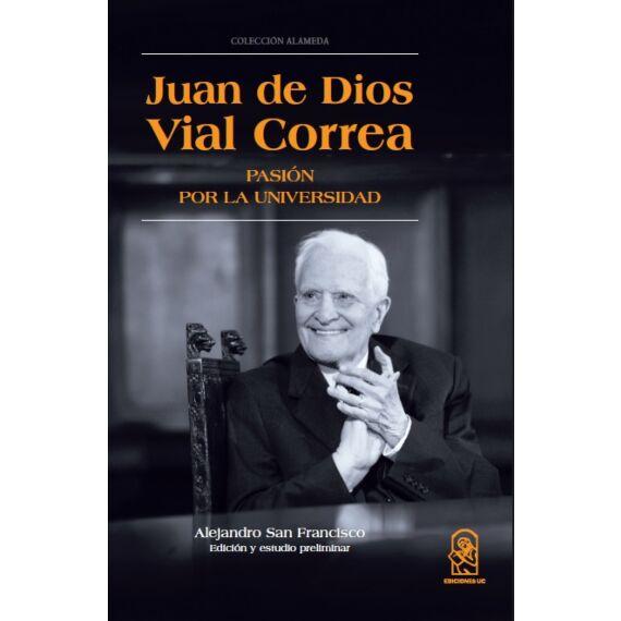 JUAN DE DIOS VIAL CORREA. Pasión por la universidad