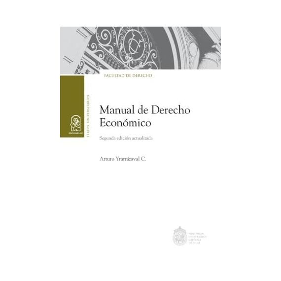 MANUAL DE DERECHO ECONÓMICO. Segunda edición actualizada