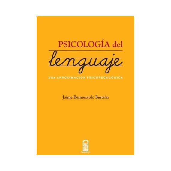 PSICOLOGÍA DEL LENGUAJE. Una aproximación psicopedagógica